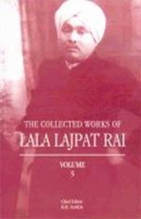 The Collected Works of Lala Lajpat Rai (Volume V)