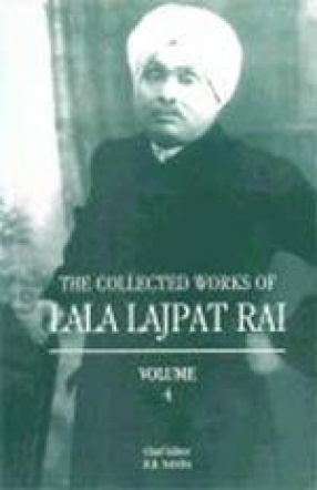 The Collected Works of Lala Lajpat Rai (Volume IV)