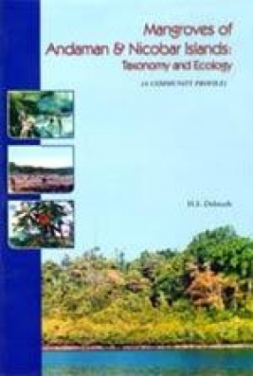 Mangroves of Andaman & Nicobar Islands: Taxonomy and Ecology (A Community Profile)