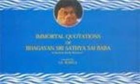 Immortal Quotations of Bhagavan Sri Sathya Sai Baba