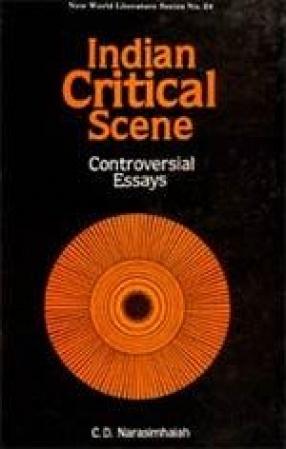Indian Critical Scene: Controversial Essays