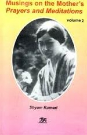 Musings on the Mother's Prayers and Meditations (Volume 2)