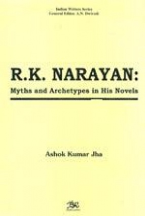 R.K. Narayan: Myths and Archetypes in His Novels