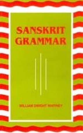Sanskrit Grammar: Including Both the Classical Language and the Older Dialects of Veda and Brahmana