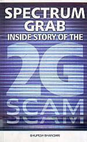 Spectrum Grab: Inside Story of the 2G Scam