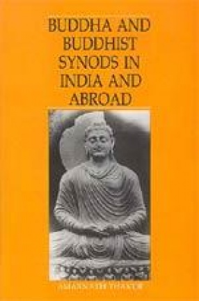 Buddha and Buddhist Synods in India and Abroad