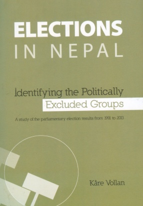 Elections in Nepal: Identifying the Politically Excluded Groups: A Study of the Parlimentary Election Results from 1991 to 2013