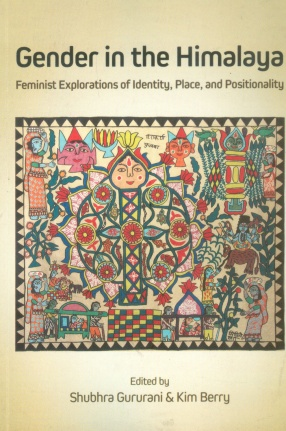 Gender in the Himalaya: Feminist Explorations of Identity, Place and Positionality