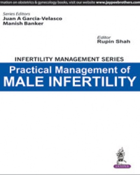Infertility Management Series: Practical Management of Male Infertility