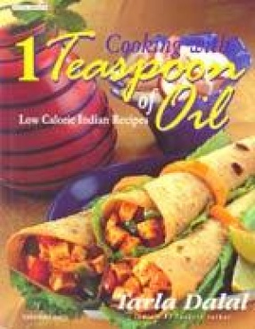 Cooking with 1 Teaspoon of Oil: Low Calorie Indian Recipes