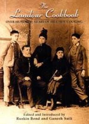 The Landour Cookbook: Over Hundred Years of Hillside Cooking