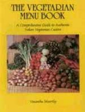 The Vegetarian Menu Book: A Comprehensive Guide to Authentic Indian Vegetarian Cuisine