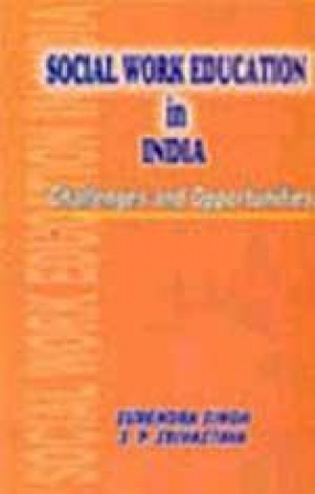 Social Work Education in India: Challenges and Opportunities