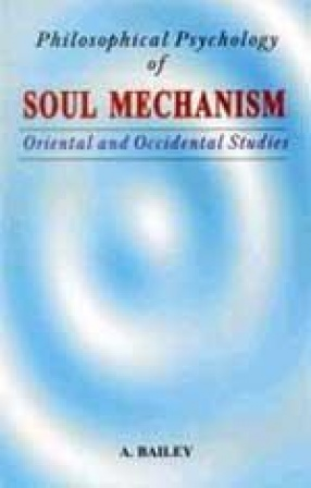 Philosophical Psychology of Soul Mechanism: Oriental and Occidental Studies