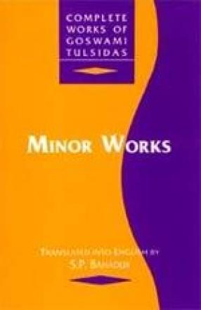 Minor Works: Complete Works of Goswami Tulsidas (Volume VI)