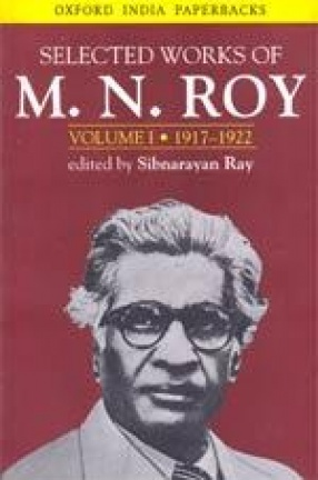 Selected Works of M.N. Roy (Volume I): 1917-1922