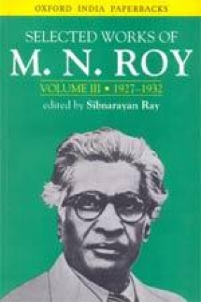 Selected Works of M.N. Roy (Volume III): 1927-1932