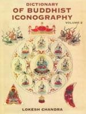 Dictionary of Buddhist Iconography (Volume 2)