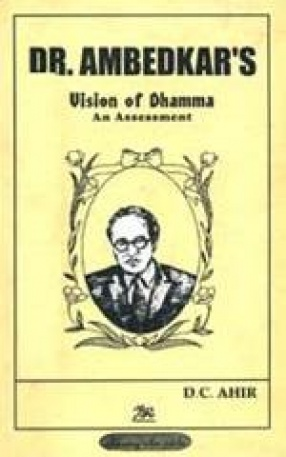 Dr. Ambedkar's Vision of Dhamma: An Assessment