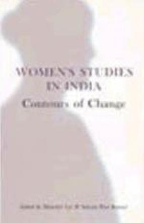 Women's Studies in India: Contours of Change