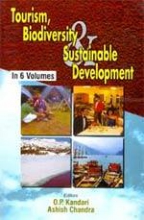 Tourism, Biodiversity and Sustainable Development (In 6 Volumes)