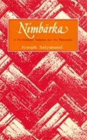 Nimbarka: A pre-Samkara Vedantin and His Philosophy