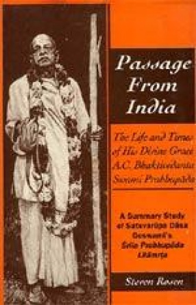 Passage From India: The life and times of His Divine Grace A.C. Bhaktivedanta Swami Prabhupada