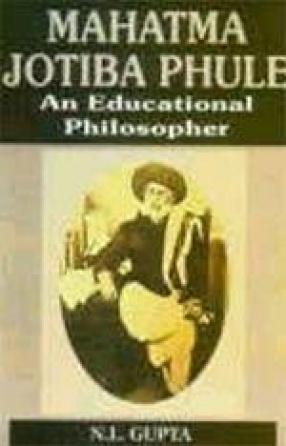 Mahatma Jotiba Phule: An Educational Philosopher