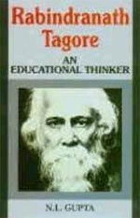Rabindranath Tagore: An Educational Thinker