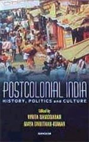 Postcolonial India: History, Politics and Culture