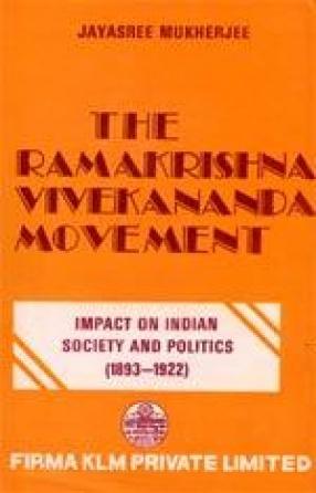 The Ramakrishna-Vivekananda Movement: Impact on Indian Society and Politics, 1893-1922