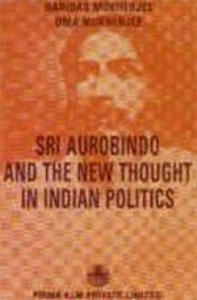 Sri Aurobindo and the New Thought in Indian Politics