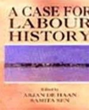 A Case for Labour History: The Jute Industry in Eastern India
