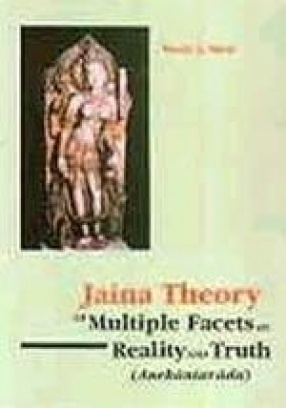Jaina Theory of Multiple Facets of Reality and Truth
