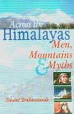 Across the Himalayas: Men, Mountains and Myths