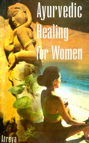 Ayurvedic Healing for Women: Herbal Gynecology