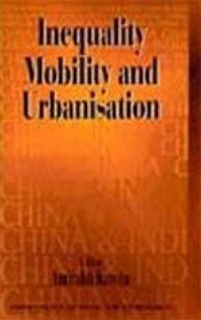 Inequality Mobility & Urbanisation: China and India