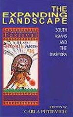 The Expanding Landscape: South Asians and the Diaspora