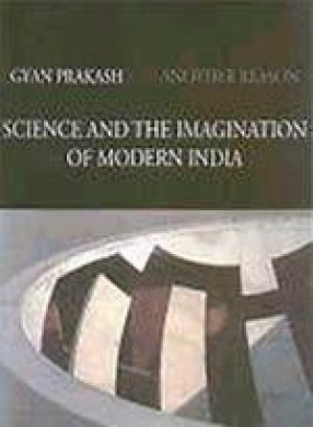 Another Reason: Science and the Imagination of Modern India