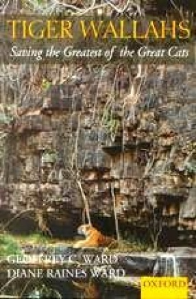 Tiger-Wallahs: Saving the Greatest of the Great Cats