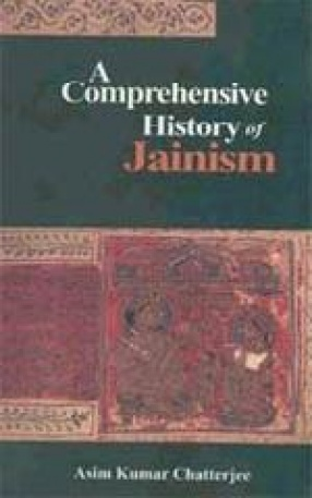 A Comprehensive History of Jainism (In 2 Volumes)