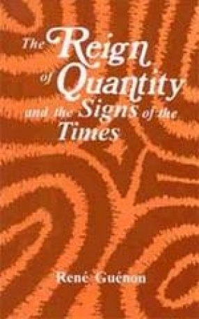 The Reign of Quantity: And The Signs of the Times