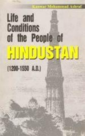 Life and Conditions of the People of Hindustan (1200-1550 A.D.)
