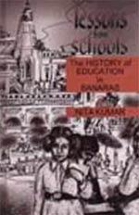 Lessons from Schools: The History of Education in Banares