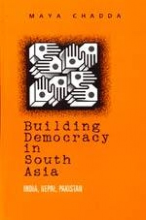 Building Democracy in South Asia: India, Nepal, Pakistan