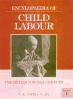 Encyclopaedia of Child Labour Priorities for 21st Century (In 3 Volumes)