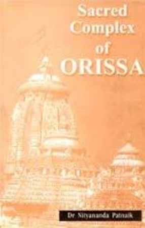 Sacred Complex of Orissa: Study of Three Major Aspects of the Sacred Complex