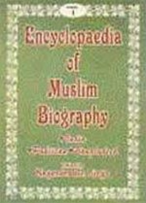 Encyclopaedia of Muslim Biography: India, Pakistan and Bangladesh (In 5 Volumes)