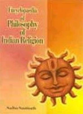 Encyclopaedia of Philosophy of Indian Religion (In 2 Volumes)