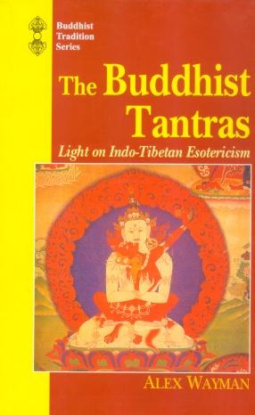 The Buddhist Tantras: Light on Indo-Tibetan Esotericism